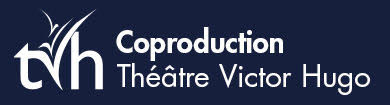 Coproduction Théâtre Victor Hugo